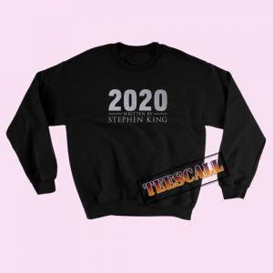 2020 Written By Stephen King Sweatshirt
