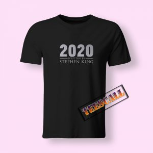 2020 Written By Stephen King T-Shirt