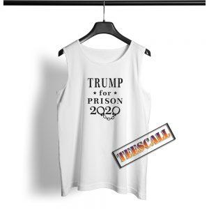 2020 Trump For Prison Tank Top