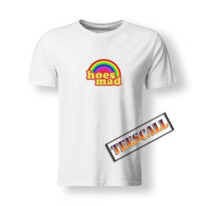 Hoes Mad Rainbow T-Shirt S-3XL