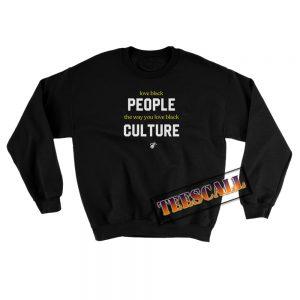 Love Black People Sweatshirt